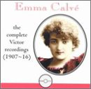 Emma Calve: The Complete Victor Recordings 1907-1916