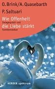 Wie Offenheit die Liebe stärkt