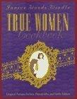 True Women Cookbook: Original Antique Recipes, Photographs, & Family Folklore by Windle, Janice Woods (March 1, 1997) (True Women By Janice Woods Windle)