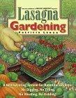 Lasagna Gardening: A New Layering System for Bountiful Gardens: No Digging, No Tilling, No Weeding, No Kidding! - Elite Carousel