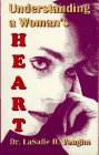 Understanding a Woman's Heart, LaSalle R. Vaughn, 1886065004