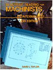 Blueprint Reading for Machinists - Intermediate, David L. Taylor, 0827347324