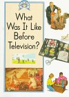 What Was It Like Before Television?, Rosie Hankin, 0811437884