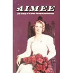 Aimee: Life Story of Aimee Semple McPherson