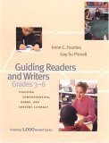Guiding Readers and Writers (Grades 3-6): Teaching, Comprehension, Genre, and Content Literacy 1st Edition by Fountas, Irene; Pinnell, Gay Su; Fountas, Irene C. published by Heinemann - Reader Literacy