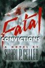 Fatal Convictions: A Novel
