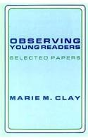 Observing Young Readers: Selected Papers (GINN HEINEMANN PROFESSIONAL DEVELOPMENT)