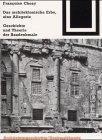 Das Architektonische Erbe: eine Allegorie : Geschichte und Theorie der Baudenkmale, Choay, Francoise, 3764363843