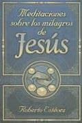 Meditaciones Sobre los Milagros de Jesus (Spanish Edition) by Editorial Mundo Hispano