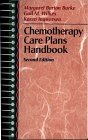 Chemotherapy Care Plans Handbook, Burke, Margaret B. and Wilkes, Gail M., 0763704245