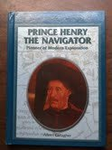 Prince Henry the Navigator: Pioneer of Modern Exploration (Library of Explorers and Exploration)