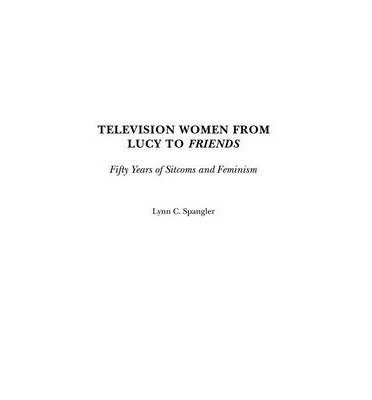 Download [(From Mary Kay and Johnny to Murphy Brown /Th: Fifty Years of Sitcoms and Feminism)] [Author: Lynn C. Spangler] published on (September, 2003) PDF
