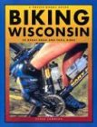 Biking Wisconsin: 50 Great Road and Trail Rides (Trails Books Guide)