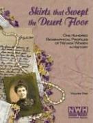 Skirts That Swept the Desert Floor: One Hundred Biographical Profiles of Nevada Women in (Desert Floor)