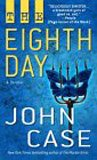 Front cover for the book The Eighth Day by John Case