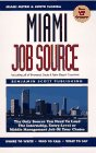 img - for Miami Job Source: The Only Source You Need to Land the Internship, Entry-Level or Middle Management Job of Your Choice book / textbook / text book