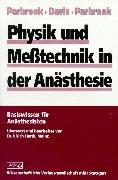 Physik und Meßtechnik in der Anästhesie: Basiswissen für Anästhesisten