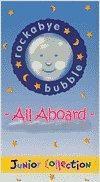 Junior Collection - Rockabye Bubble - All Aboard