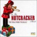 In the Nutcracker Mood (In The Christmas Mood Glenn Miller Orchestra)
