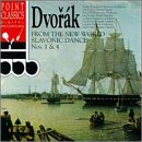 Dvorak: From the New World, Slavonic Dance Nos. 1 & 4 - Slavonic Dances Nos