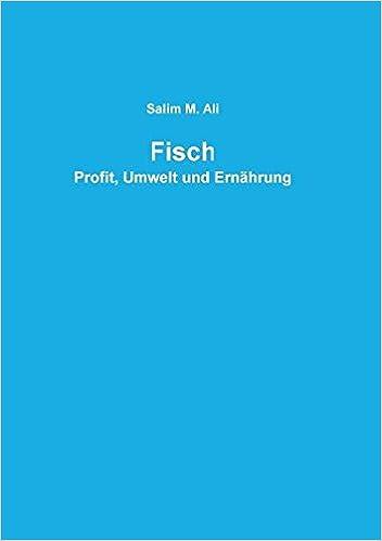 Fisch: Profit, Umwelt und Ernährung (German Edition)