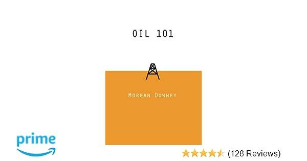 Oil 101 morgan downey 8601200457544 amazon books fandeluxe Gallery