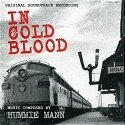 In Cold Blood - Original Soundtrack Recording