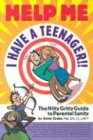 Help Me...I Have a Teenager!!, Annie Drake, 096674909X
