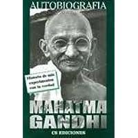 Autobiografia Mahatma Gandhi (Spanish Edition)