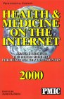 Health and Medicine on the Internet 2000, James B. Davis, 1570661448
