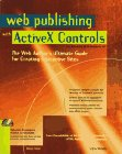 Web Publishing With Activex Controls by Ventana Pr
