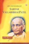 Life and Works of Sardar Vallabhbhai Patel (Life And Work Of Sardar Vallabhbhai Patel)