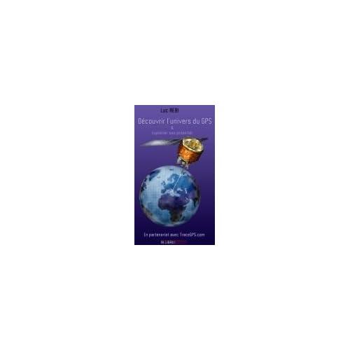Decouvrir l'Univers du Gps (French Edition) Luc Aebi