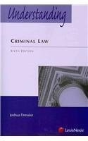 Understanding Criminal Law 6th (sixth) Edition by Joshua Dressler published by LexisNexis (2012)