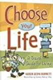 Choose Your Life, Karen Gedig Burnett, 0966853075