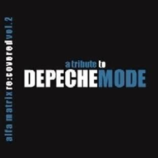 Alfa Matrix Re Covered Vol  2   Tribute To Depeche Mode