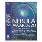 Nebula Awards 20: Sfwa's Choices for the Best Science Fiction and Fantasy 1984