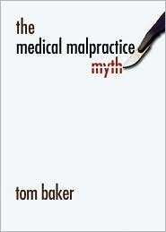 The Medical Malpractice Myth 1st (first) edition Text Only ebook