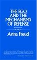 The Ego and the Mechanisms of Defense: The Writings of Anna Freud