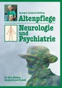Altenpflege - Neurologie und Psychiatrie: Lehrbuch der Gerontoneurologie und -psychiatrie
