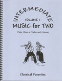 Intermediate Music for Two, Volume 1 for Flute or Oboe or Violin & Clarinet