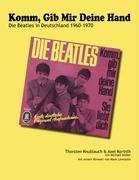 Komm, Gib Mir Deine Hand - Die Beatles in Deutschland 1960-1970