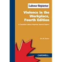 Canadian Labour Reporter Special Report: Violence in the Workplace, Fourth Edition