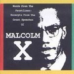 Words From The Frontlines - Excerpts From The Great Speeches Of Malcolm X