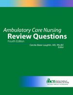 Ambulatory Care Nursing Review Questions 2013, 4th Edition
