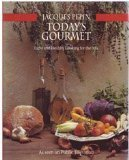 Today's Gourmet, Jacques Pepin, 0912333073