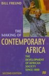 The Making of Contemporary Africa : Development of African Society since 1800, Freund, Bill, 1555878059