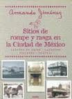 img - for Sitios De Rompe Y Rasga En LA Ciudad De Mexico (Primero Vivo) (Spanish Edition) book / textbook / text book