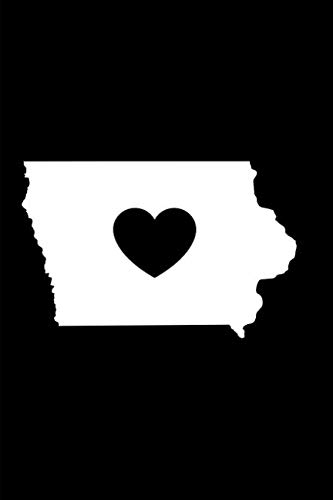 I Love Iowa Journal: A Blank Lined Journal for Americans from Iowa ()