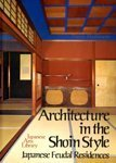 img - for Architecture in the Shoin Style: Japanese Feudal Residences (Japanese arts library) book / textbook / text book